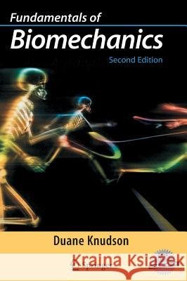 Fundamentals of Biomechanics Duane, PhD Knudson 9780387493114