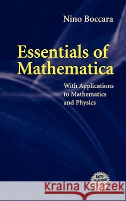 Essentials of Mathematica : With Applications to Mathematics and Physics Nino Boccara 9780387495132 Springer