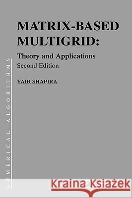 Matrix-Based Multigrid: Theory and Applications Springer Publishing 9780387497648