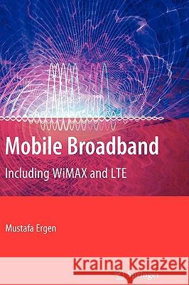 Mobile Broadband: Including Wimax and Lte Mustafa Ergen 9780387681894