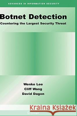 Botnet Detection: Countering the Largest Security Threat Wenke Lee Cliff Wang David Dagon 9780387687667