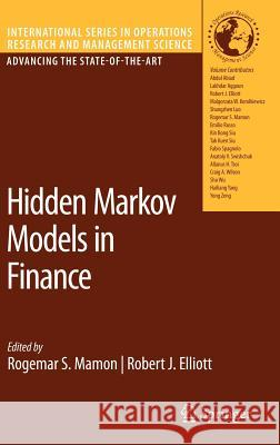 Hidden Markov Models in Finance Rogemar S. Mamon Robert J. Elliott Robert J. Elliott 9780387710815