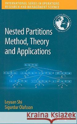 Nested Partitions Method, Theory and Applications Sigurdur Olafsson 9780387719085