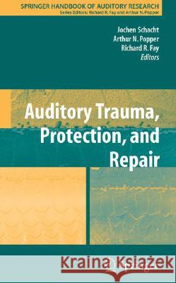 Auditory Trauma, Protection, and Repair Arthur N. Popper Richard R. Fay 9780387725604