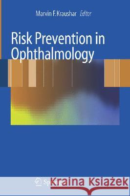 Risk Prevention in Ophthalmology Marvin Kraushar 9780387733401