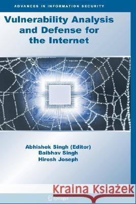 Vulnerability Analysis and Defense for the Internet  9780387743899