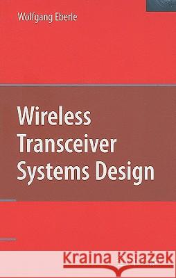 Wireless Transceiver Systems Design Wolfgang Eberle 9780387745152
