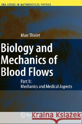 Biology and Mechanics of Blood Flows : Part II: Mechanics and Medical Aspects  9780387748481