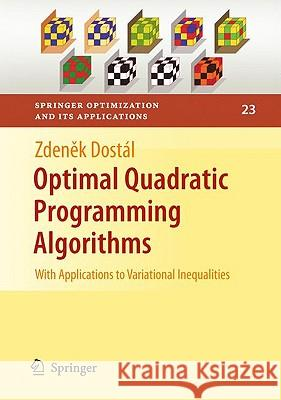 Optimal Quadratic Programming Algorithms : With Applications to Variational Inequalities Zdenek Dostal 9780387848051