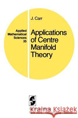Applications of Centre Manifold Theory J. Carr 9780387905778