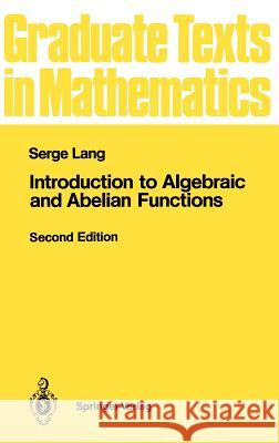 Introduction to Algebraic and Abelian Functions Serge Lang 9780387907109