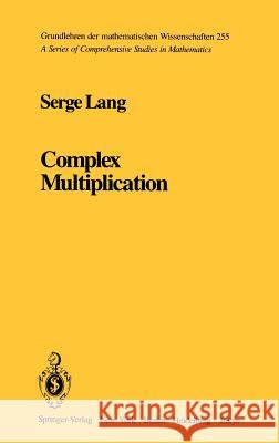 Complex Multiplication Serge Lang S. Lang 9780387907864