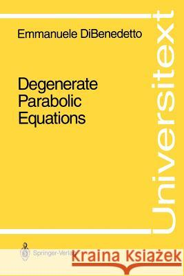 Degenerate Parabolic Equations Emmanuele Dibenedetto 9780387940205