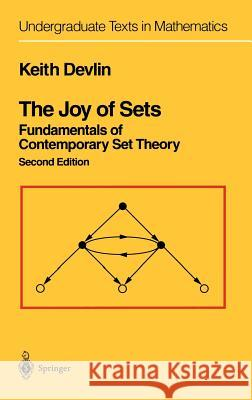 The Joy of Sets: Fundamentals of Contemporary Set Theory Keith J. Devlin 9780387940946