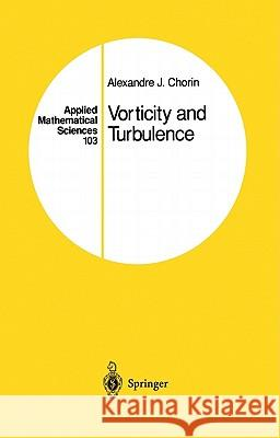 Vorticity and Turbulence Alexandre Joel Chorin 9780387941974