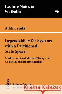 Dependability for Systems with a Partitioned State Space Attila Csenki 9780387943336