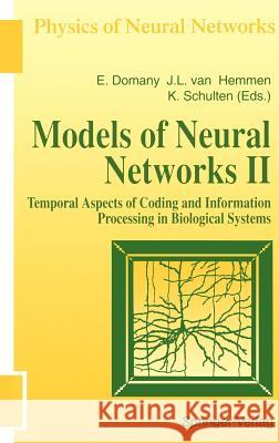 Models of Neural Networks: Temporal Aspects of Coding and Information Processing in Biological Systems Eytan Domany Eytan Domany J. Leo Van Hemmen 9780387943626