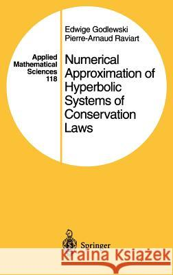 Numerical Approximation of Hyperbolic Systems of Conservation Laws Edwige Godlewski E. Godlewski Pierre-Arnaud Raviart 9780387945293