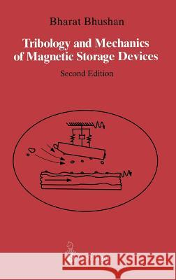 Tribology and Mechanics of Magnetic Storage Devices Bharat Bhushan 9780387946276