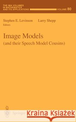 Image Models (and Their Speech Model Cousins) Stephen Levinson Larry Shepp Stephen E. Levinson 9780387948065
