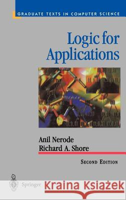 Logic for Applications Anil Nerode Richard A. Shore 9780387948935