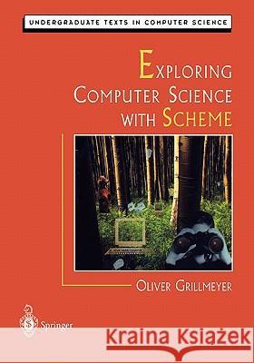 Exploring Computer Science with Scheme O. Grillmeyer D. Gries F. B. Schneider 9780387948959 Springer