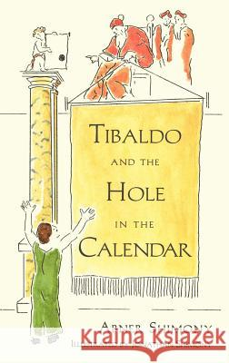 Tibaldo and the Hole in the Calendar Abner Shimony Jonathan Shimony J. Shimony 9780387949352
