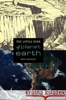 The Little Book of Planet Earth Rolf Meissner 9780387952581 Copernicus Books