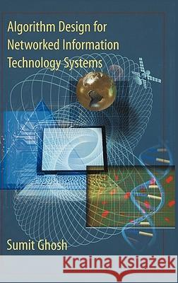Algorithm Design for Networked Information Technology Systems Sumit Ghosh Ghosh                                    C. V. Ramamoorthy 9780387955445