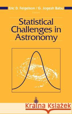 Statistical Challenges in Astronomy Eric D. Feigelson G. Jogesh Babu Eric D. Feigelson 9780387955469