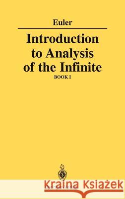 Introduction to Analysis of the Infinite: Book I Leonhard Euler John D. Blanton J. D. Blanton 9780387968247