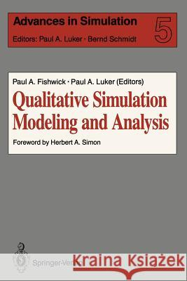 Qualitative Simulation Modelling and Analysis Paul A. Fishwick B. Schmidt P. A. Luker 9780387974002