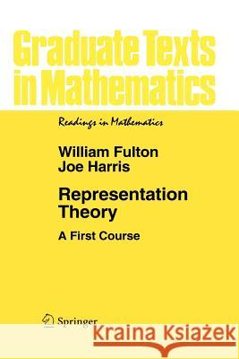 Representation Theory : A First Course W. Fulton William Fulton 9780387974958 Springer