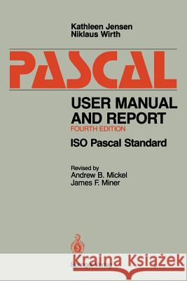 Pascal User Manual and Report: ISO Pascal Standard Kathleen Jensen 9780387976495