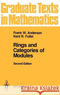 Rings and Categories of Modules Frank W. Anderson Kent R. Fuller 9780387978451