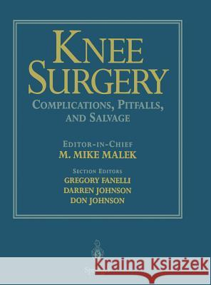 Knee Surgery: Complications, Pitfalls, and Salvage M. Mike Malek M. Mike Malek F. R. Noyes 9780387982946