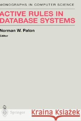 Active Rules in Database Systems Norman Paton D. Gries F. Schneider 9780387985299 Springer