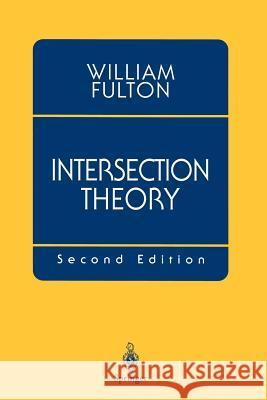 Intersection Theory William Fulton W. Fulton Wiliam Fulton 9780387985497 Springer