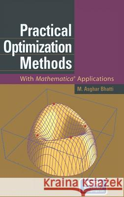 Practical Optimization Methods: With Mathematica(r) Applications [With CDROM] M. Asghar Bhatti 9780387986319