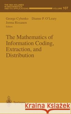 The Mathematics of Information Coding, Extraction and Distribution Jorma Rissanen George Cybenko R. Gulliver 9780387986654