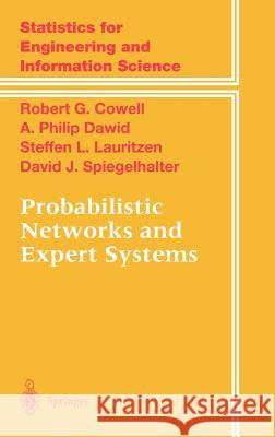 Probabilistic Networks and Expert Systems Robert G. Cowell Cowell                                   Steffen L. Lauritzen 9780387987675