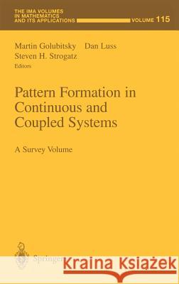 Pattern Formation in Continuous and Coupled Systems: A Survey Volume Martin Golubitsky Dan Luss Steven H. Strogatz 9780387988740
