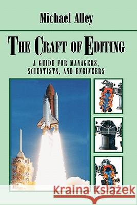 The Craft of Editing: A Guide for Managers, Scientists, and Engineers Michael Alley 9780387989648