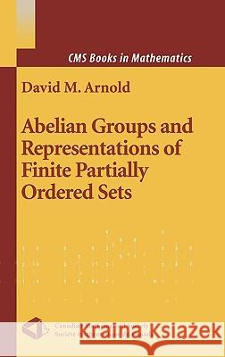 Abelian Groups and Representations of Finite Partially Ordered Sets David M. Arnold 9780387989822