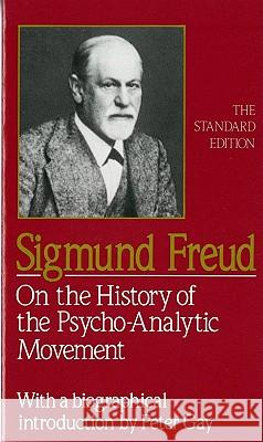 On the History of the Psychoanalytic Movement Sigmund Freud James Strachey Joan Riviere 9780393001501