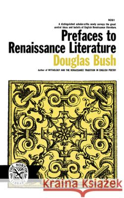 Prefaces to Renaissance Literature Douglas Bush 9780393002614