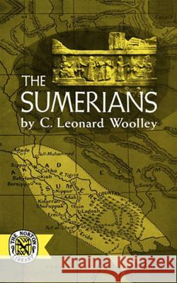 The Sumerians C. Leonard Woolley 9780393002928