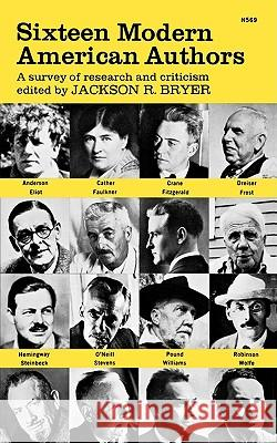 Sixteen Modern American Authors : A survey of research and criticism Jackson R. Bryer 9780393005691