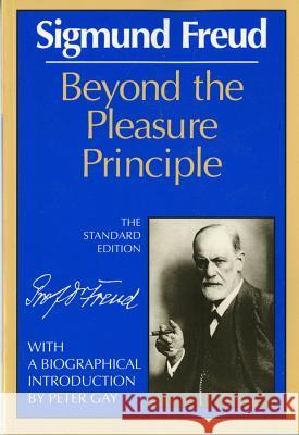 Beyond the Pleasure Principle Sigmund Freud James Strachey Gregory Zilboorg 9780393007695