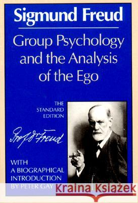 Group Psychology and Analysis Sigmund Freud James Strachey Peter Gay 9780393007701